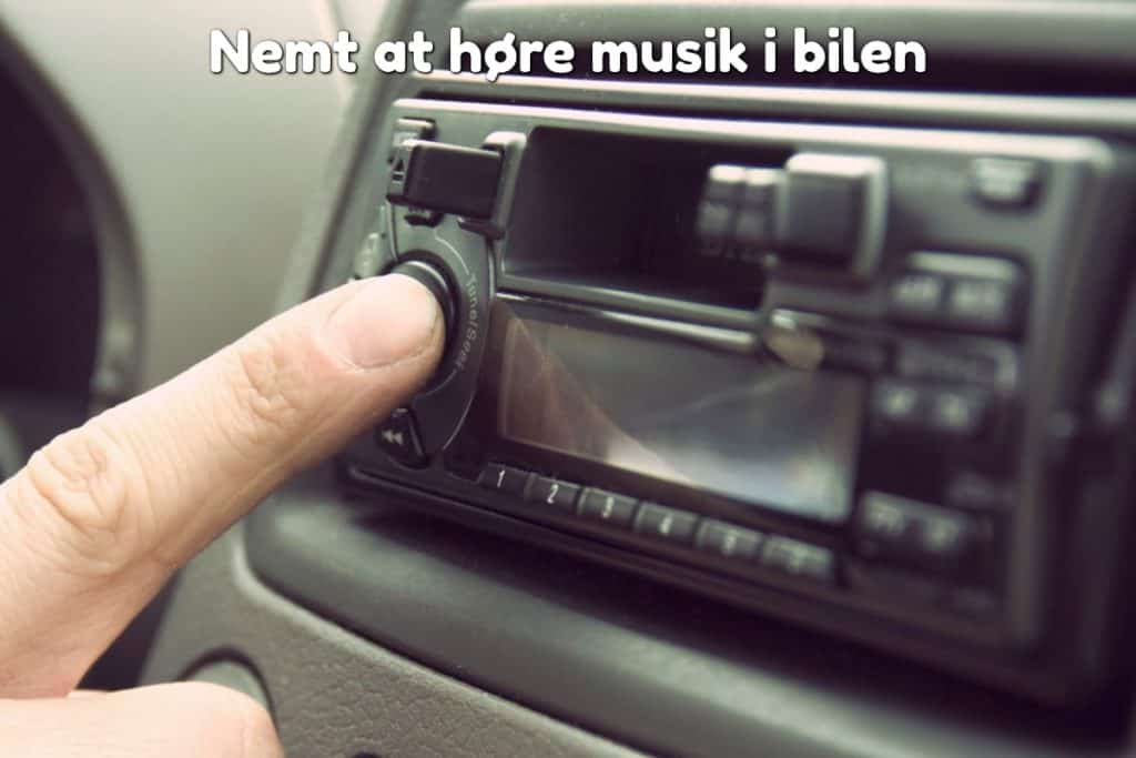 Nemt at høre musik i bilen