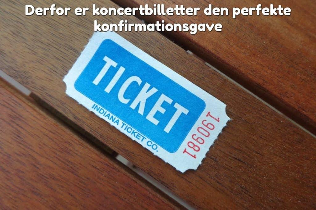 Derfor er koncertbilletter den perfekte konfirmationsgave